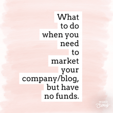 What to do when you need to market your company/blog…