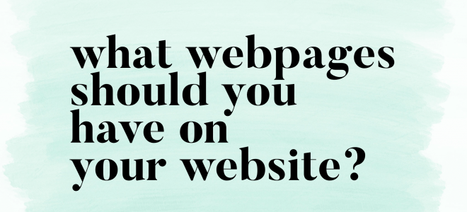 What webpages should you have on your website?