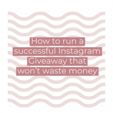 How to run a successful instagram giveaway that won't waste money